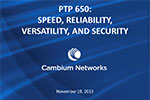 Cambium PTP products overview featuring the new PTP650