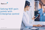 Fontech - Solving WiFi pain points with Enterprise Control